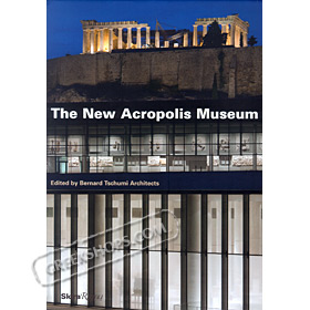 New Acropolis Museum, edited by Bernard Tschumi