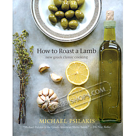 How to Roast a Lamb : New Greek Classic Cooking (In English) REDUCED PRICE