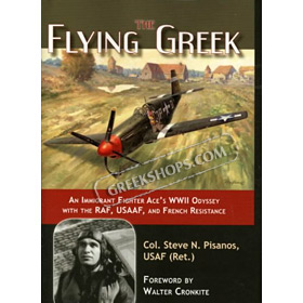 Flying Greek : An Immigrant Fighter Ace's WWII Odyssey With the RAF, USAAF, and French Resistance