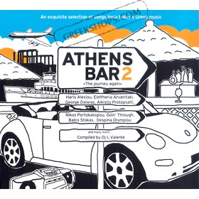 Athens Bar 2 - An Exquisite Selection of Songs from Today's Greek Music
