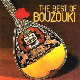 The Best of Bouzouki - Top Greek Instrumental Classics