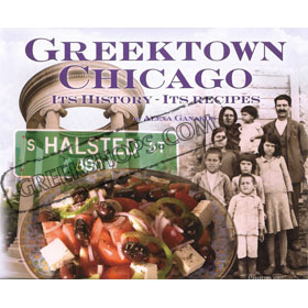Greektown Chicago Its History - Its Recipes