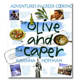The Olive and The Caper - Adventures in Greek Cooking