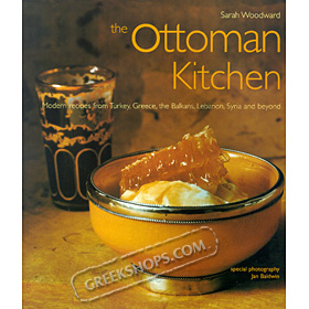 The Ottoman Kitchen, Modern Recipes from Turkey, Greece, the Balkans, Lebanon, Syria and beyond