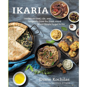 Ikaria: Lessons on Food, Life, and Longevity from the Greek Island Where People Forget to Die, by Di