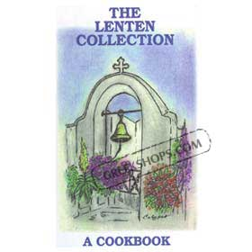 The Lenten Collection A Cookbook