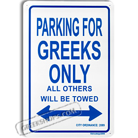"Greek Parking Sign ""Parking for Greeks Only"" Aluminum"