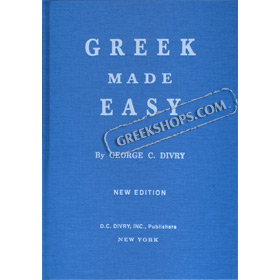 Greek Made Easy Third Edition by George C. Divry