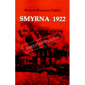 Smyrna 1922, The destruction of a City. In English