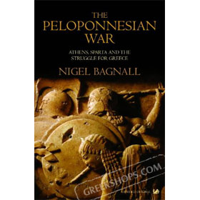 The Peloponnesian War : Athens, Sparta, and the Struggle for Greece by Sir Nigel Bagnall