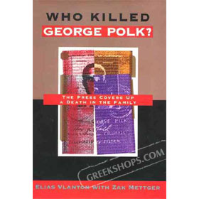 Who Killed George Polk? : The Press Covers Up a Death in the Family