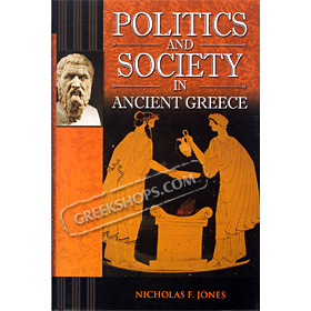 Politics and Society in Ancient Greece, Nicholas F Jones