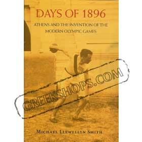 Days of 1896 Athens and the Invention of the Modern Olympic Games