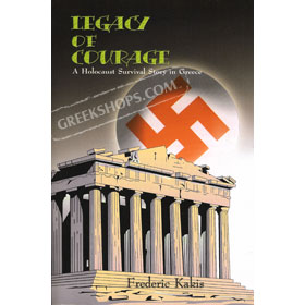Legacy of Courage : A Holocaust Survival Story in Greece (1st Ed) REDUCED PRICE