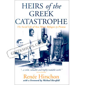 Heirs Of The Greek Catastrophe... Asia Minor Refugees... by Renee Hirschon (in English)