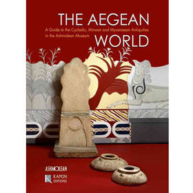 The Aegean World: A Companion Guide to the Cycladic, Minoan, and Mycenaean Collections, by Yannis Ga