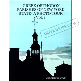 Greek Orthodox Parishes of New York State - A Photo Tour, Vol. 1, by Marc Zirogiannis (in English)