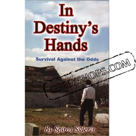 In Destiny's Hands, Survival Against the Odds, by Spiros Sideris (In English)