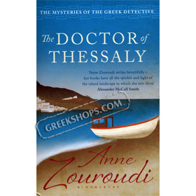 Doctor of Thessaly (Mysteries of the Greek Detective): A Novel by Anne Zouroudi
