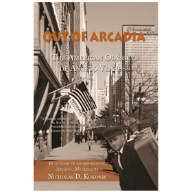 Out of Arcadia: The American Odyssey of Angelo Vlahos by  Nicholas Kokonis