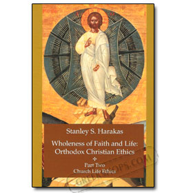 Wholeness of Faith and Life: Orthodox Christian Ethics Complete Set