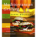 Mediterranean Grilling: More Than 100 Recipes from Across the Mediterranean (In English)