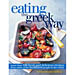 Eating the Greek Way: More Than 100 Fresh and Delicious Recipes from Some of the Healthiest People (