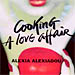 Cooking a Love Affair by Alexiadou Alexia (in English) SPECIAL PRICE